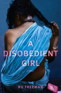 A Disobedient Girl, by Ru Freeman