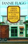 Cover of Fried Green Tomatoes at the Whistle Stop Cafe by Fannie Flagg