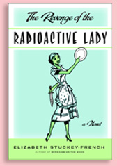 Novel: The Revenge of the Radioactive Lady