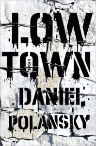 Low Town, by Daniel Polansky