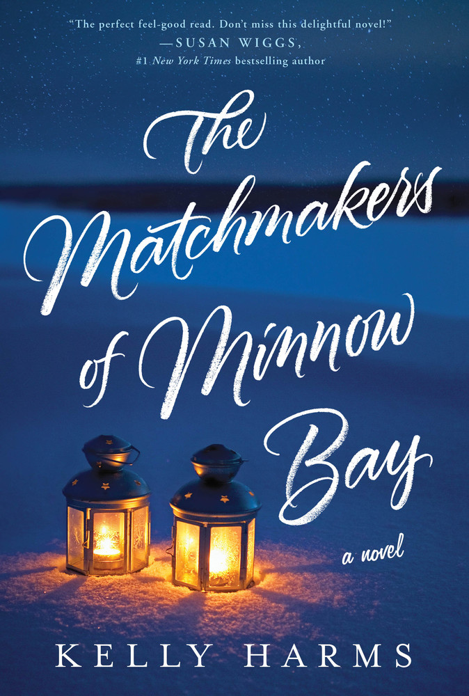 THE MATCHMAKER OF MINNOW BAY by Kelly Harms